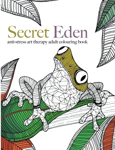 Secret Eden Anti Stress Art Therapy Colouring Book